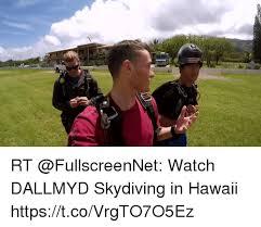 Hawaii Meme - rt watch dallmyd skydiving in hawaii httpstcovrgto7o5ez hawaii