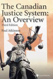 lexisnexis help desk the canadian justice system an overview 3rd edition paul