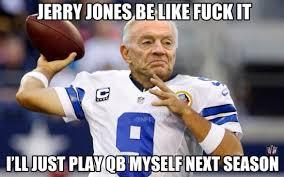 Jerry Jones Memes - cowboys suck sports humor pinterest cowboys jerry jones and