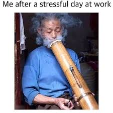 Smoke Weed Meme - stoner after a stressful day at work huge 420 bong rips weed memes