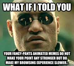 Animated Meme - what if i told you your fancy pants animated memes do not make