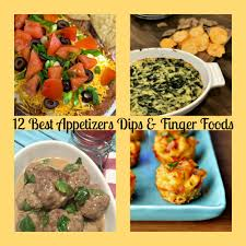 12 best appetizers dips and finger foods