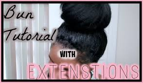 get that natural bun look bun tutorial with extensions weave