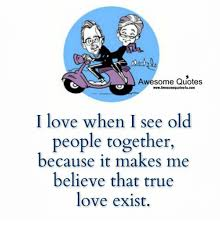 Awesome Meme Quotes - awesome quotes wwwawesomequotes4ucom i love when i see old people