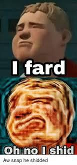Oh Snap Meme - i fard oh no ishid aw snap he shidded snap meme on esmemes com