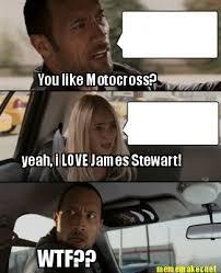 meme maker you like motocross yeah i love james stewart wtf