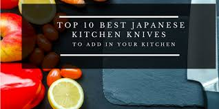 top 10 kitchen knives top 10 best japanese kitchen knives 1060x530 png