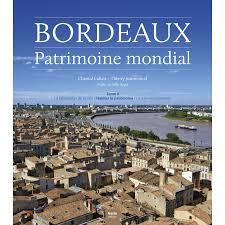cuisine patrimoine unesco bordeaux patrimoine mondial tome 2 architecture beaux livres