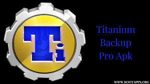 titanium backup pro apk no root titanium backup pro apk for free version available