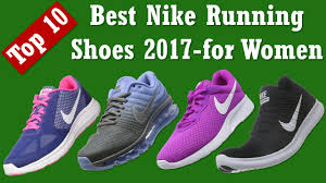 best nike running shoes 2017 best nike running shoes for women