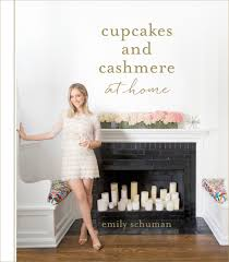 Cupcakes And Cashmere | cupcakes and cashmere at home emily schuman 9781419715839 amazon