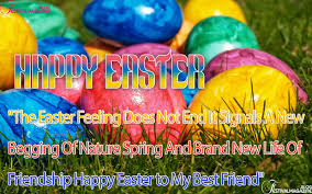 easter quotes easter quotes for my best friend happy easter best wishes