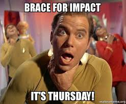 Impact Meme - brace for impact it s thursday captain kirk choking make a meme