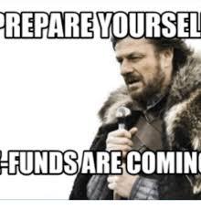 Prepare Yourself Meme - repare fundsarecoming ike prepare yourself meme on me me