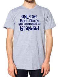 the best dads get promoted to only the best dads get promoted to grandad t shirt family birth