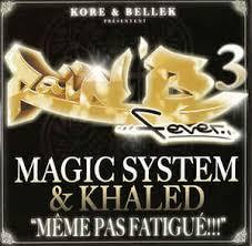 Magic System Meme Pas Fatigue - kore bellek pr礬sentent magic system khaled m礫me pas fatigu礬
