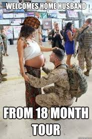 Army Wife Meme - welcomes home husband from 18 month tour scumbag army wife