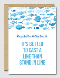Congrats On New Job Card Congratulations On Your New Job It U0027s Better To Cast A Line Than