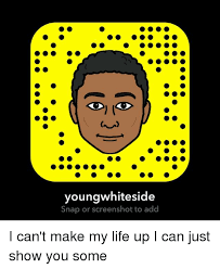 Add Memes To Pictures - youngwhiteside snap or screenshot to add i can t make my life up i