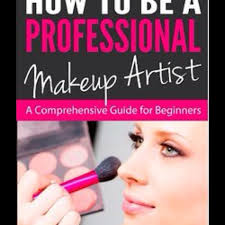 how to become a pro makeup artist how to be a pro makeup artist guide for beginners professional