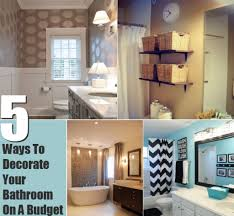 How To Decorate A Brand New Home by How To Decorate A Bathroom On A Budget How To Create Budget For