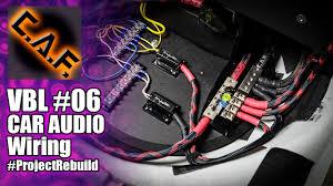 car audio wiring vbl 6 caraudiofabrication youtube