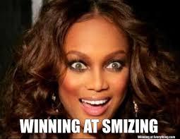 Tyra Banks Meme - tyra banks winning at everything