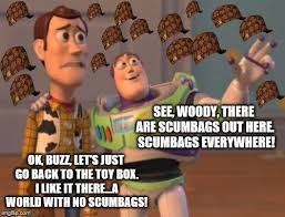 Woody And Buzz Meme - buzz shows woody the reality of living outside the toy box imgflip