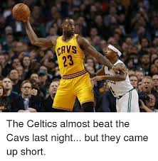 Celtics Memes - cavs 23 v3 r2 the celtics almost beat the cavs last night but they
