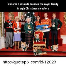 Royal Family Memes - madame tussauds dresses the royal family in ugly christmas sweaters