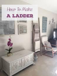 How To Make A Decorative - how to make a decorative ladder decorative ladders diy ideas