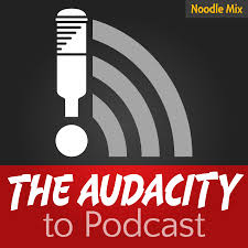 audacity android the audacity to podcast how to launch and improve your podcast