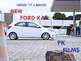 new ford ka plus aro 17 u003d pk photo films youtube