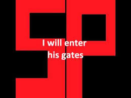 i will enter his gates with thanksgiving in my