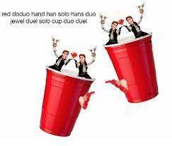 Red Solo Cup Meme - red doduo hand han solo hans duo jewel duel solo cup duo duel han