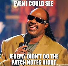 Meme Notes - even i could see jeremy didn t do the patch notes right meme