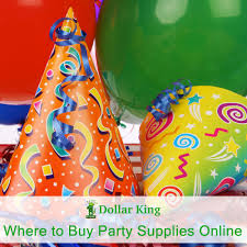 party supplies online where to buy party supplies online dollar king