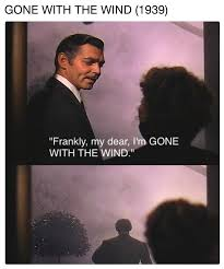 Gone With The Wind Meme - gone with the wind 1939 the titular line know your meme