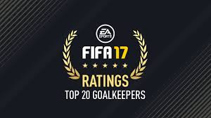 black friday fifa 16 top 20 goalkeepers fifa 17 player ratings
