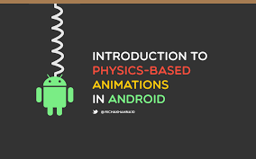 Introduction Introduction To Physics Based Animations In Android