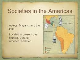 Aztec Mayan Inca Map Encounters In The Americas Ppt Download
