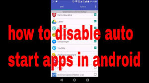 android autostart app how to disable auto start apps in android