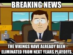 Breaking News Meme Generator - breaking news the vikings have already been eliminated from next