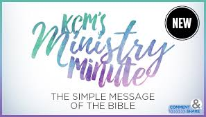 ministry minute the simple message of the bible kenneth