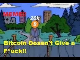 bitcoin doesn t care simpsons reddit meme youtube