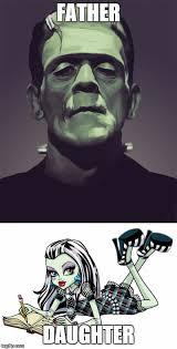 Monster High Memes - frankenstein s monster s daughter imgflip
