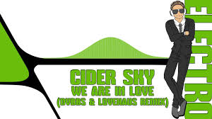 We Are In Love by Cider Sky We Are In Love Dvbbs U0026 Lovehaus Remix Youtube