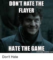 Meme Generator Game - don t hate the flayer hate the game memegeneratornet don t hate