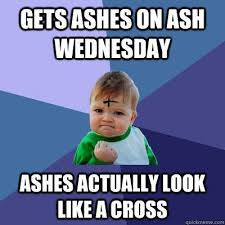 Happiness Meme - meme ash wednesday memes to live by pinterest ash wednesday