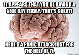 Panic Attack Meme - panic attacks existing